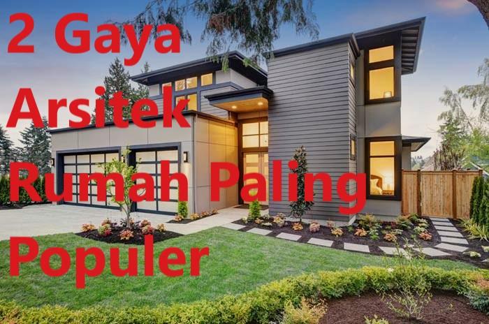 2 Gaya Arsitek Rumah Paling Populer