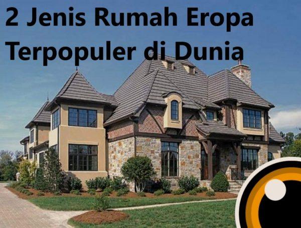 2 Jenis Rumah Eropa Terpopuler di Dunia