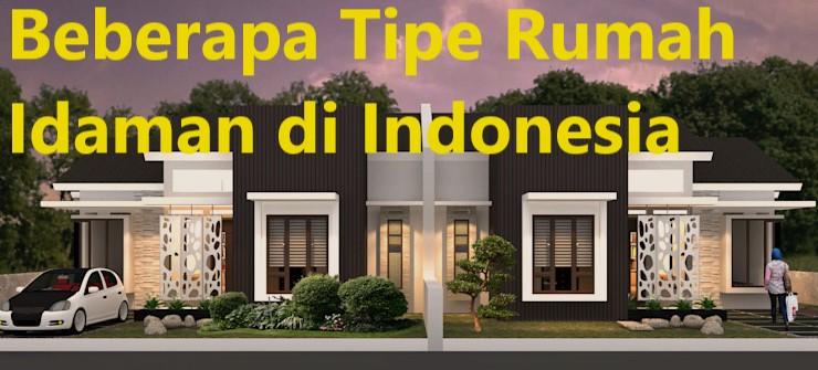 Beberapa Tipe Rumah Idaman di Indonesia
